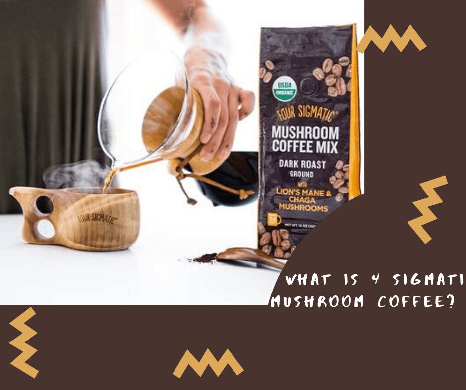 4 Sigmatic Mushroom Coffee
